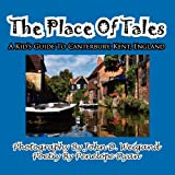 img - for The Place of Tales--- A Kid's Guide To Canterbury, Kent, England book / textbook / text book