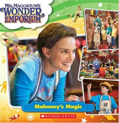 Mahoney's Magic - Mr. Magorium's Wonder Emporium, SCHOLASTIC