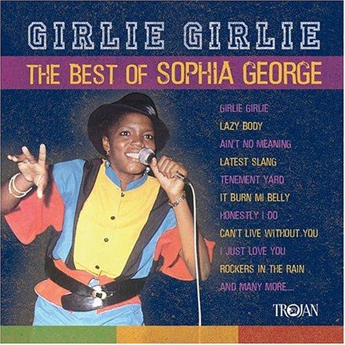 Sophia George - Girlie Girlie-Best of Sophia G - Zortam Music
