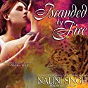 Branded by Fire: Psy-Changeling Series, Book 6 (       UNABRIDGED) by Nalini Singh Narrated by Angela Dawe