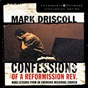 Confessions of a Reformission Rev.: Hard Lessons from an Emerging Missional Church | [Mark Driscoll]