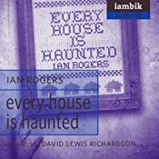 Every House Is Haunted | [Ian Rogers]