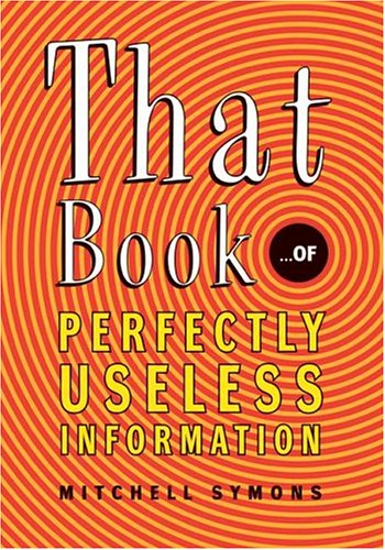 That Book...of Perfectly Useless Information