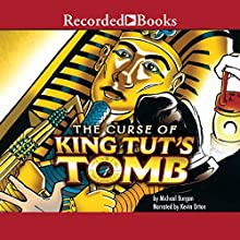 Curse of King Tut's Tomb Audiobook by Michael Burgan Narrated by Kevin Orton