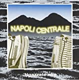 Ngazzate Nire by Napoli Centrale