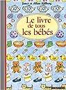 Le Livre de tous les bébés par Ahlberg