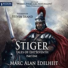 Stiger: Tales of the Seventh, Part One (Chronicles of an Imperial Legionary Officer, Book 4) Audiobook by Marc Alan Edelheit Narrated by Steven Brand