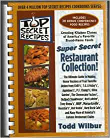 Top Secret Recipes: (Creating kitchen clones of America's ...