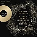 Sieben kurze Lektionen über Physik Audiobook by Carlo Rovelli Narrated by Frank Arnold