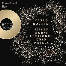 Sieben kurze Lektionen über Physik (       ungekürzt) von Carlo Rovelli Gesprochen von: Frank Arnold
