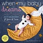 When My Baby Dreams Calendar: A Year...