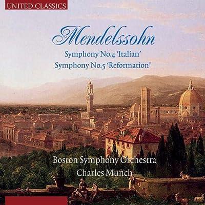 Mendelssohn: Charles Munch conducts the Symphonies 4 & 5 (Italian & Reformation)