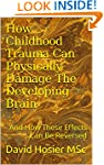How Childhood Trauma Can Physically D...