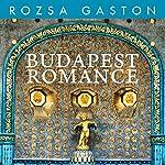 Budapest Romance | Rozsa Gaston