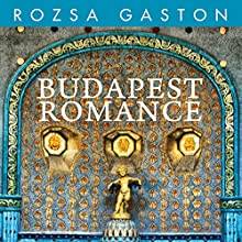 Budapest Romance Audiobook by Rozsa Gaston Narrated by Romy Nordlinger