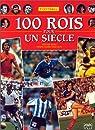 Football, 100 rois pour un si�cle par Ejn�s