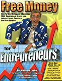 cover of Free Money for Entrepreneurs: You Won't Get Rich Working for Somebody Else (Free Money Books) (Free Money Books)
