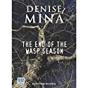 The End of the Wasp Season (       UNABRIDGED) by Denise Mina Narrated by Sally Armstrong