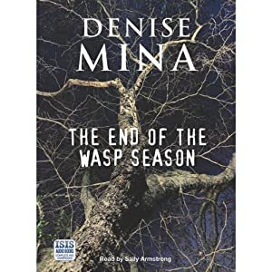The End of the Wasp Season | [Denise Mina]