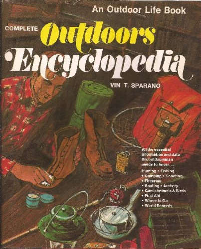 Complete Outdoors Encyclopedia (An Outdoor Life Book), Sparano, Vin T