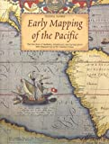 Early Mapping of the Pacific: The Epic Story of Seafarers, Adventurers and Cartographers Who Mapped the Earth's Greatest Ocean (0794600921) by Suarez, Thomas