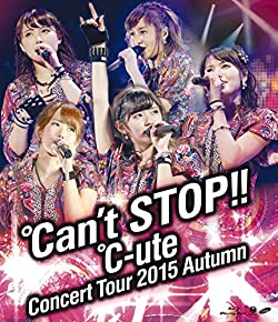 ℃-uteコンサートツアー2015秋 ~℃an\'t STOP!!~ [Blu-ray]