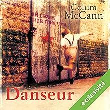 Danseur | Livre audio Auteur(s) : Colum McCann Narrateur(s) : Stephane Ronchewski, Juliette Degenne