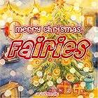 Merry Christmas Fairies: Bedtime Story Hörbuch von Adelina hill Gesprochen von: Rachel Brandt
