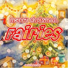Merry Christmas Fairies: Bedtime Story Audiobook by Adelina hill Narrated by Rachel Brandt