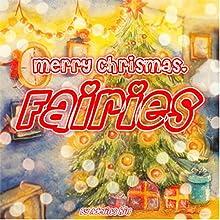 Merry Christmas Fairies: Bedtime Story | Livre audio Auteur(s) : Adelina hill Narrateur(s) : Rachel Brandt