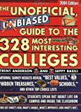 The Unofficial, Unbiased Guide to the 328 Most Interesting Colleges 2004: A Trent and Seppy Guide (Unofficial, Unbiased Insider's Guide to the 360 Most Interesting Colleges)