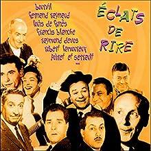 Eclats de rire - Vol. 1 Performance Auteur(s) :  Bourvil, Fernand Raynaud, Louis de Funès Narrateur(s) :  Bourvil, Fernand Raynaud, Louis de Funès