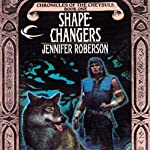 Shapechangers: Chronicles of the Cheysuli, Book 1 | Jennifer Roberson