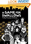 Game for Swallows, A