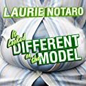 It Looked Different on the Model: Epic Tales of Impending Shame and Infamy Audiobook by Laurie Notaro Narrated by Hillary Huber