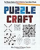 Puzzlecraft: The Ultimate Guide on How to Construct Every Kind of Puzzle (1402779240) by Selinker, Mike