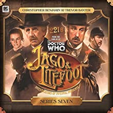 Jago & Litefoot: Series Seven Audiobook by Jonathan Morris, James Goss, Simon Barnard, Paul Morris, Justin Richards Narrated by Trevor Baxter, Christopher Benjamin, Lisa Bowerman, Conrad Asquith, Louise Jameson