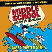 Middle School: Escape to Australia: Middle School, Book 9 | James Patterson