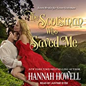 The Scotsman Who Saved Me: Seven Brides/Seven Scotsmen, Book 1 | [Hannah Howell]