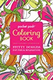 Pocket Posh Adult Coloring Book: Pretty Designs for Fun & Relaxation
