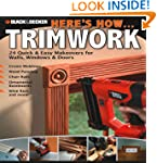Black & Decker Here's How...Trimwork:...
