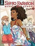 Shojo Fashion Manga Art School, Year 2: Draw modern looks