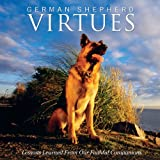 German Shepherd Virtues: Lessons Learned from Our Faithful Companions ~ Melissa Sovey