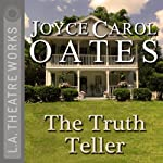The Truth Teller | Joyce Carol Oates