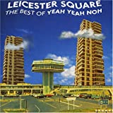 The Leicester Square: The Best Ofby Yeah Yeah Noh