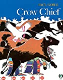 Crow Chief (0531070646) by Goble, Paul