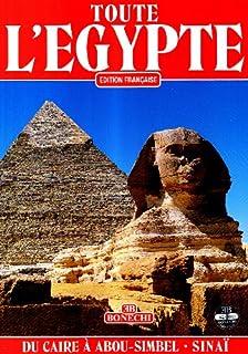 Toute l'Egypte : du Caire à Abou-Simbel et le Sinaï