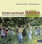 Kinderwerkstatt B�ume: Mit Kindern di...