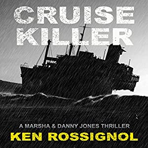 Cruise Killer: Marsha & Danny Jones Thrillers | [Ken Rossignol]