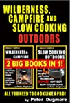 WILDERNESS, CAMPFIRE AND SLOW COOKING...